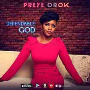Preye Orok - Dependable God